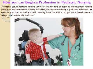 How you can Begin a Profession in Pediatric Nursing