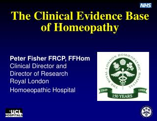 The Clinical Evidence Base  of Homeopathy