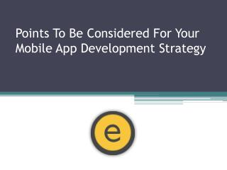 Points To Be Considered For Your Mobile App Development Strategy