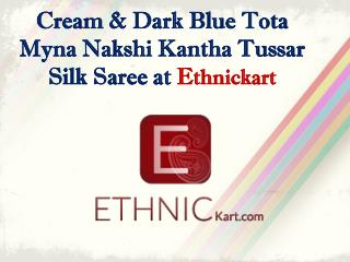 Cream & dark blue tota myna nakshi kantha tussar silk saree