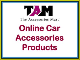 The Accessories Mart - Online Car Accessories Products