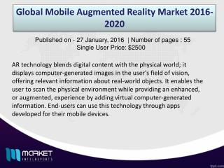 Global Mobile Augmented Reality Market Share, Size, Forecast and Trends by 2020