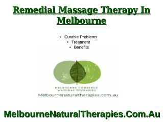 Attempt Remedial Massage in Melbourne: Incredible Combination of Pain and Relaxation