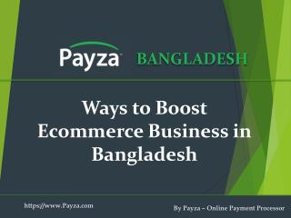 Ways To Enhance Your Online Sales In Bangladesh