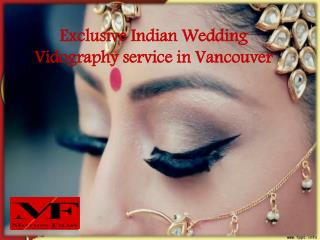 Exclusive Indian Wedding Vidography service in Vancouver