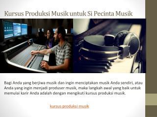 Kursus Produksi Musik untuk Si Pecinta Musik