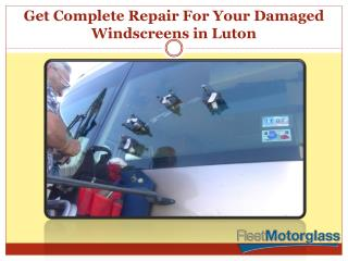 Get Complete Repair for Your Damaged Windscreens in Luton