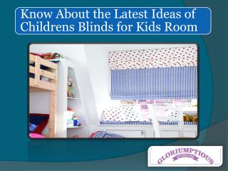Know About the Latest Ideas of Childrens Blinds for Kids Room