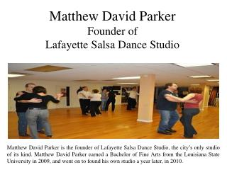 Matthew David Parker -  Founder of Lafayette Salsa Dance Studio