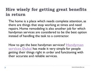 Hire wisely for getting great benefits in return