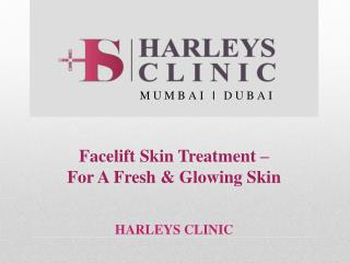 Facelift Skin Treatment � For A Fresh & Glowing Skin