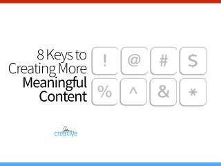 8 Keys to Creating More Meaningful Content