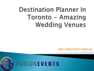 Destination Planner In Toronto - Amazing Wedding Venues