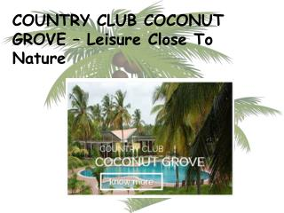COUNTRY CLUB COCONUT GROVE – Leisure Close To Nature
