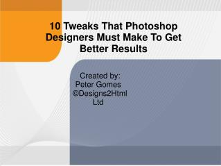 10 Tweaks That Photoshop Designers Must Make For Better Results