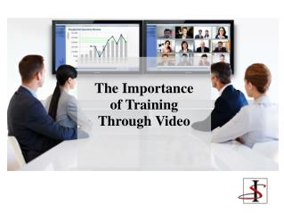 The Importance of training through video