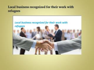 Local business recognized for their work with refugees