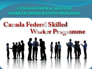 canada federal skilled worker immigration program