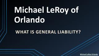 Michael LeRoy of Orlando - What is General Liability