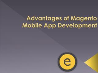 Advantages of Magento Mobile App Development