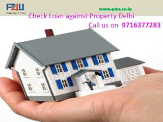 Check loan against property delhi call 9716377283