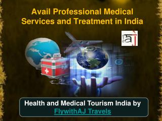 Avail Professional Medical Services and Treatment in India