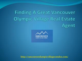 Finding A Great Vancouver Olympic Village Real Estate Agent