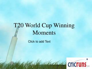 T20 World Cup Winning Moments