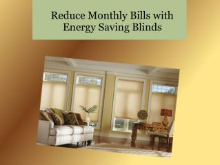 Reduce Monthly Bills with Energy Saving Blinds