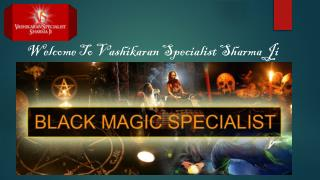 Vashikaran Specialist | Black Magic Specialist