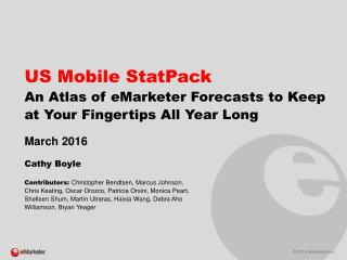 US Mobile StatPack: An Atlas of eMarketer Forecasts to Keep at Your Fingertips All Year Long