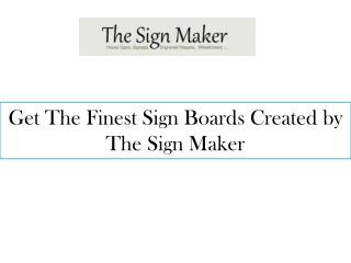 Get The Finest Sign Boards Created by The Sign Maker