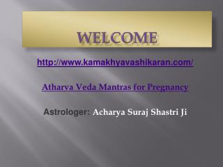 Atharva Veda Mantras for Pregnancy