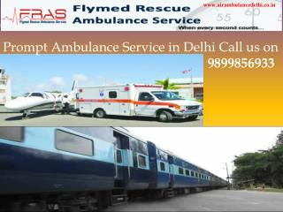 Prompt ambulance service in delhi call 9899856933