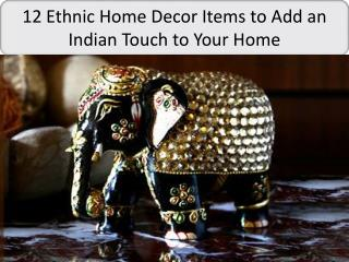 12 Ethnic Home Decor Items to Add an Indian Touch to Your Home