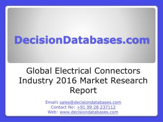 Global Electrical Connectors Industry: Market research, Company Assessment and Industry Analysis 2016