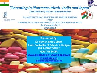 Patenting in Pharmaceuticals: India and Japan  Implications of Recent Transformations  SIX- MONTHS STUDY-CUM-RESEARCH F