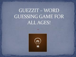 Guezz It � Word Guessing Game For All Ages