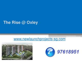 The Rise @ Oxley - www.newlaunchprojects-sg.com - Call at ( 65) 97618951