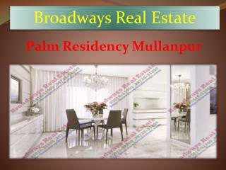 Palm Residency Mullanpur - www.broadwaysrealestate.com