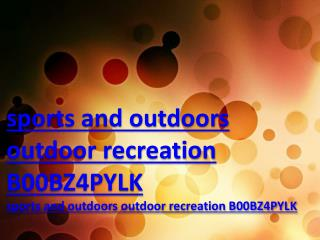 sports and outdoors outdoor recreation B00BZ4PYLK