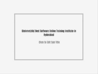 Steinmetzils| Best Software Online Training Institute in Hyderabad