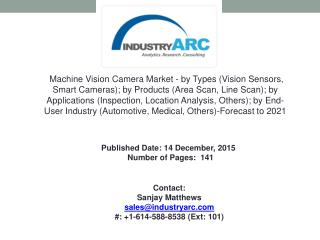 Machine Vision Camera Market Expected Growth Rate Is 10.97% CAGR By 2021.
