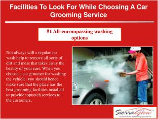 Facilities to look for while choosing a car grooming service