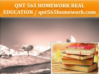 QNT 565 HOMEWORK Real Education / qnt565homework.com