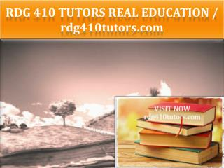 RDG 410 TUTORS Real Education / rdg410tutors.com