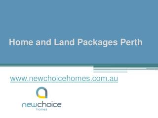Home and Land Packages Perth - www.newchoicehomes.com.au