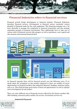 Financial Industries refers to financial services
