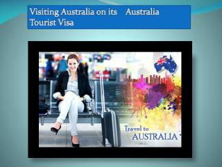 Visiting Australia on its Australia Tourist Visa