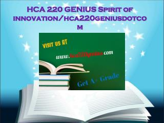 HCA 220 GENIUS Spirit of innovation/hca220geniusdotcom